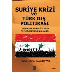 Suriye Krizi ve Türk Dış Politikası - Ömer Göksel İşyar